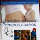 Libros de segunda mano: EL MEDICO EN CASA - PRIMEROS AUXILIOS. Lote 26519866