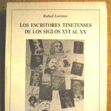Libros de segunda mano: LOS ESCRITORES TINETENSES DE LOS SIGLOS XVI AL XX (CONCEJO DE TINEO ) RAFAEL LORENZO, OVIEDO 1988.. Lote 25101589