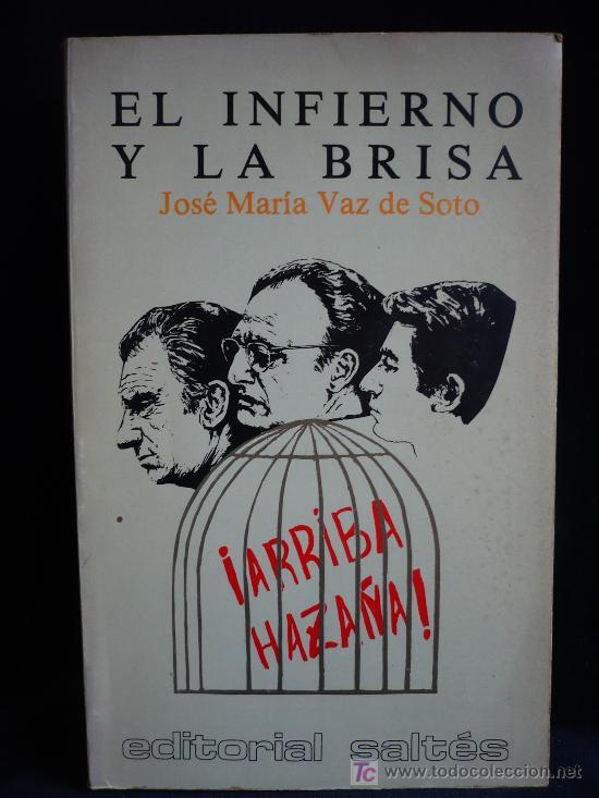 EL INFIERNO Y LA BRISA. JOSE MARIA VAZ DE SOTO. EDI.SALTES.1978 340 PAG (Libros de Segunda Mano (posteriores a 1936) - Literatura - Otros)