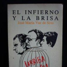 Libros de segunda mano: EL INFIERNO Y LA BRISA. JOSE MARIA VAZ DE SOTO. EDI.SALTES.1978 340 PAG. Lote 8941078