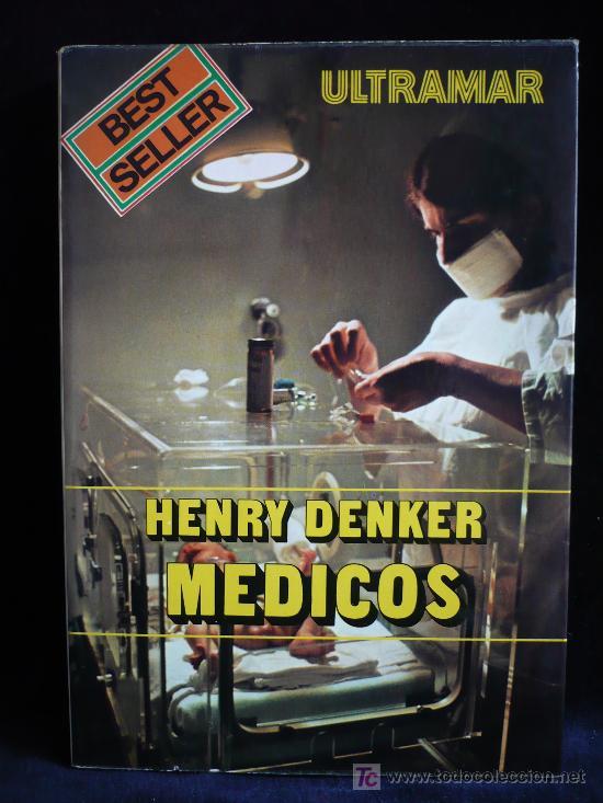 MEDICOS, HENRY DENKER. ULTRAMAR BEST SELLER. 1979 355 PAG. (Libros de Segunda Mano (posteriores a 1936) - Literatura - Otros)