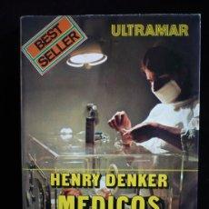 Libros de segunda mano: MEDICOS, HENRY DENKER. ULTRAMAR BEST SELLER. 1979 355 PAG.. Lote 8942075