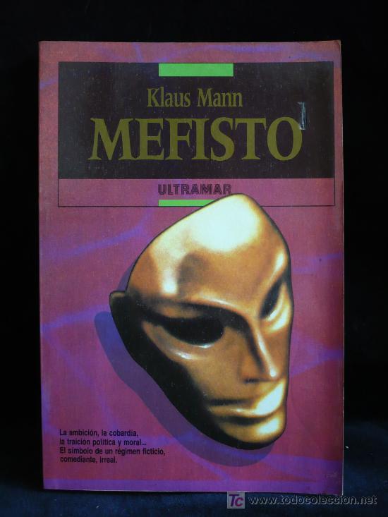 MEFISTO. KLAUS MAN. ED.ULTRAMAR. 1988. 330 PAG. (Libros de Segunda Mano (posteriores a 1936) - Literatura - Otros)