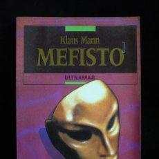 Libros de segunda mano: MEFISTO. KLAUS MAN. ED.ULTRAMAR. 1988. 330 PAG.. Lote 8946514