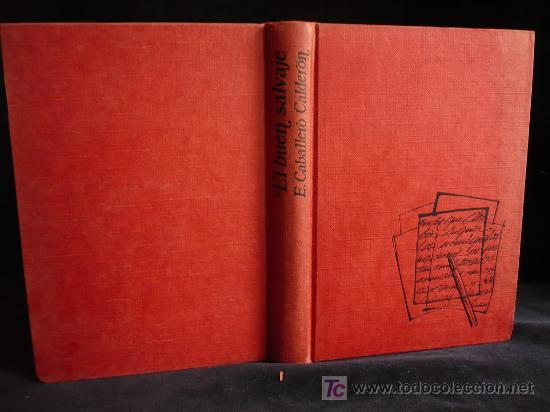 EL BUEN SALVAJE. EDUARDO CBALLERO CALDERON. PREMIO NADAL 1965 ED.DESTINO 278 PAG (Libros de Segunda Mano (posteriores a 1936) - Literatura - Otros)