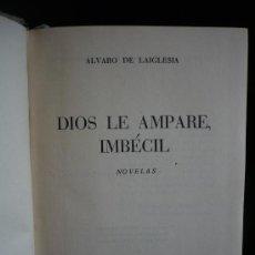 Libros de segunda mano: DIOS LE AMAPARE, IMBECIL. ALVARO DE LAIGLESIA. ED.PLANETA 1957 259 PAG. Lote 8946724