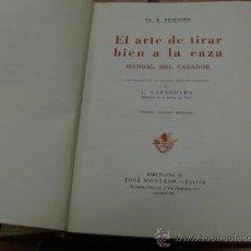Libros de segunda mano: R. BOMMIER -- EL ARTE DE TIRAR BIEN A LA CAZA, MANUAL DEL CAZADOR 1947. Lote 8995482