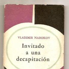 Libros de segunda mano: INVITADO A UNA DECAPITACIÓN .- VLADIMIR NABOKOV. Lote 26843473