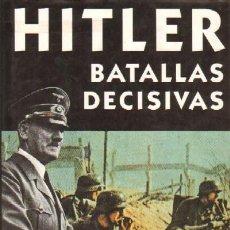 Libros de segunda mano: HITLER: BATALLAS DECISIVAS (HM-15). Lote 3441577