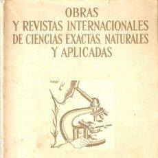Libros de segunda mano: OBRAS Y REVISTAS INTERNACIONALES DE CIENCIAS EXACTAS, NATURALES Y APLICADAS. 1950-1951. Lote 9059104