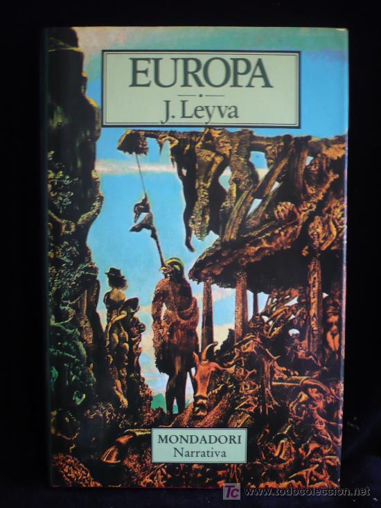 EUROPA. J.LEYVA. MONDADORI. 1988 180 PAG. (Libros de Segunda Mano (posteriores a 1936) - Literatura - Otros)