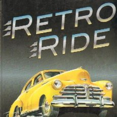 Libros de segunda mano: RETRO RIDE. ADVERTISING ART OF THE AMERICAN AUTOMOBILE. (MO-9). Lote 23340703