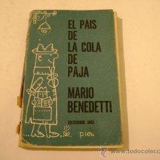 Libros de segunda mano: EL PAÍS DE LA COLA DE PAJA. MARIO BENEDETTI.. Lote 9107989