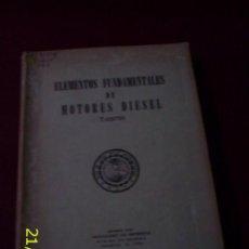 Libros de segunda mano: LIBRO ELEMENTOS FUNDAMENTALES DE MOTORES DIESEL. Lote 26555520