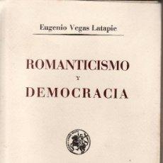 Libros de segunda mano: ROMANTICISMO Y DEMOCRACIA.EUGENIO VEGAS LATAPIE.CULTURA ESPAÑOLA 1938. Lote 25430630