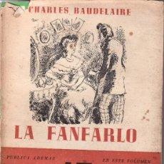 Libros de segunda mano: LA FANFARLO.CHARLES BAUDELAIRE.LIBRERIA ARGOS EDITORIAL.LITERATURA UNIVERSAL EN LA MANO.. Lote 26898390