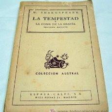 Libros de segunda mano: LA TEMPESTAD Y LA DOMA DE LA BRAVÍA. W.SHAKESPEARE 2ª EDICION DEL 24/12/1942 COLECCIÓN AUSTRAL. Lote 20639770
