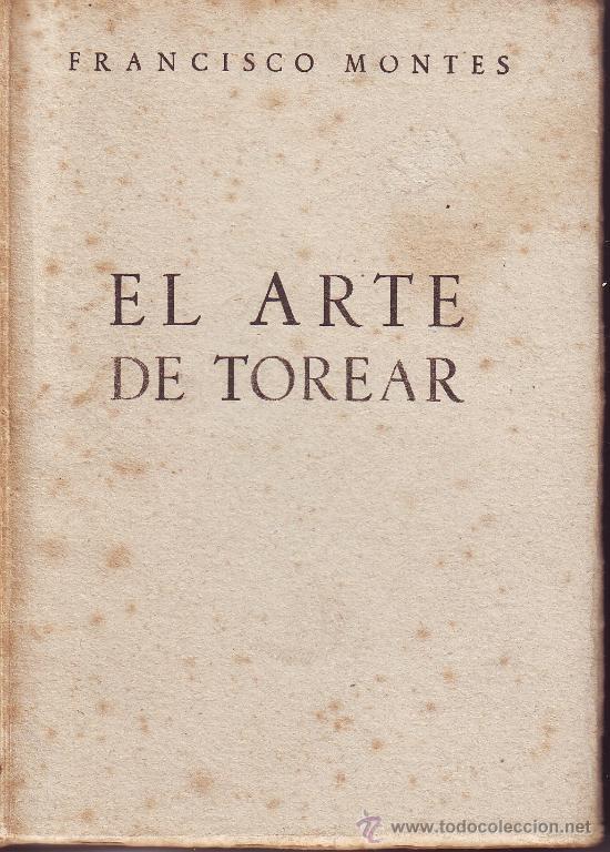 EL ARTE DE TOREAR. FRANCISCO MONTES. AFRODISIO AGUADO 1948 (Libros de Segunda Mano - Bellas artes, ocio y coleccionismo - Otros)