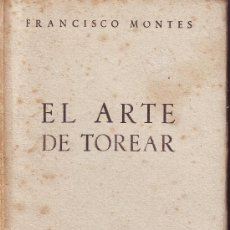 Libros de segunda mano: EL ARTE DE TOREAR. FRANCISCO MONTES. AFRODISIO AGUADO 1948. Lote 9168864