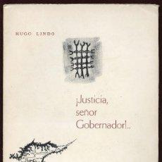 Libros de segunda mano: JUSTICIA SEÑOR GOBERNADOR - HUGO LINDO - SAN SALVADOR 1968. CON DEDICATORIA DEL AUTOR. Lote 25181737