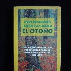 Libros de segunda mano: EXCURSIONES INEDITAS PARA EL OTOÑO 52 PROPUESTAS. ED. ANAYA. 218 PAG. Lote 9181890