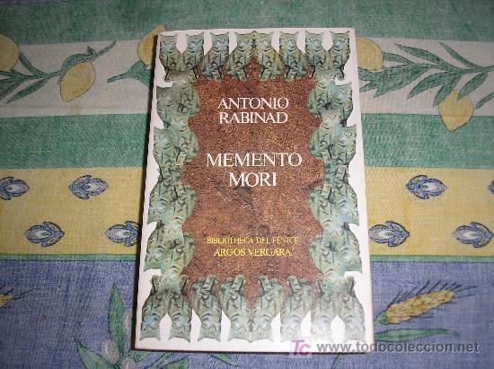 MEMENTO MORI. ANTONIO RABINAD. ED. ARGÓS VERGARA. PRIMERA EDICIÓN 1983 (Libros de Segunda Mano (posteriores a 1936) - Literatura - Otros)