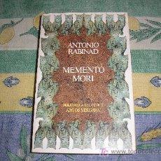 Libros de segunda mano: MEMENTO MORI. ANTONIO RABINAD. ED. ARGÓS VERGARA. PRIMERA EDICIÓN 1983. Lote 21180476