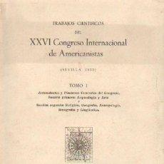 Libros de segunda mano: RESEÑA Y TRABAJOS CIENTIFICOS DEL XXVI CONGRESO INTER. DE AMERICANISTAS. (SEVILLA, 1935) (AM-75). Lote 3458453