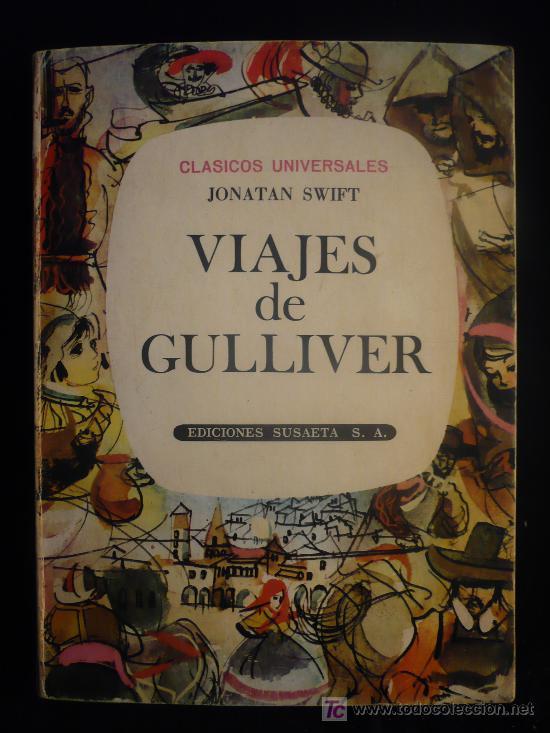 VIAJES DE GULLIVER. JONATAN SWIFT. EDICIONES SUSAETA. 1969 216 PAG. (Libros de Segunda Mano (posteriores a 1936) - Literatura - Otros)