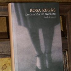 Libros de segunda mano: LA CANCIÓN DE DOROTEA POR ROSA REGÁS DE CÍRCULO DE LECTORES EN BARCELONA 2002. Lote 9224735