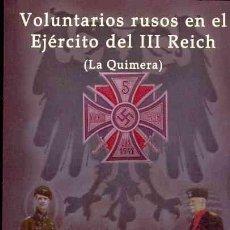 Libros de segunda mano: VOLUNTARIOS RUSOS EN EL EJERCITO DEL III REICH (LA QUIMERA) GASTOS DE ENVIO GRATIS WAFFEN SS VLASOV. Lote 278546323