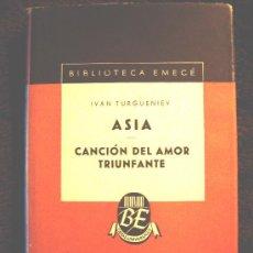 Libros de segunda mano: ASIA - CANCION DEL AMOR TRIUNFANTE,DE IVAN TURGUENIEV, TAPAS DURAS Y TELA ROJA, BUENOS AIRES, 1949.. Lote 237012215
