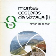 Libros de segunda mano: RAMÓN DE LA MAR - MONTES COSTEROS DE VIZCAYA (I) - COLECCIÓN TEMAS VIZCAINOS Nº 97 - 1983. Lote 16391572
