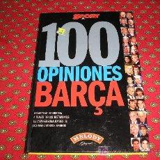 Libros de segunda mano: 100 OPINIONES DEL BARÇA. PRIMERA EDICIÓN 1999. Lote 14116632