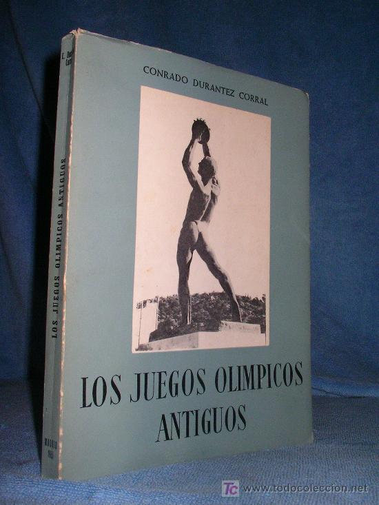 LOS JUEGOS OLIMPICOS ANTIGUOS - CONRADO DURANTEZ - BELLAMENTE ILUSTRADO. (Libros de Segunda Mano - Historia - Otros)