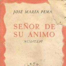 Libros de segunda mano: SEÑOR DE SU ANIMO DE JOSE MARIA PEMAN( DEDICATORIA Y FIRMA DEL AUTOR). Lote 26884137