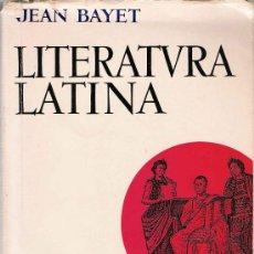 Libros de segunda mano: LITERATURA LATINA / JEAN BAYET. Lote 23097417