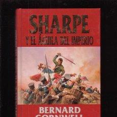 Libros de segunda mano: SHARPE Y EL AGUILA DEL IMPERIO / POR : BERNARD CORNWELL - EDHASA 1ª EDICION 1997. Lote 36138368