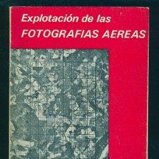 Libros de segunda mano: EXPLORACION DE LAS FOTOGRAFIAS AEREAS. F. CARRE. 1975. 258 PAGINAS.. Lote 14566089