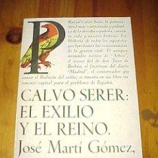 Libros de segunda mano: CALVO SERER: EL EXILIO Y EL REINO. JOSÉ MARTÍ GÓMEZ, JOSEP RAMONEDA. 1ª EDICIÓN. *. Lote 9399385