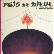 Libros de segunda mano: PAÍS DE NIEVE - YASUNARI KAWABATA (LITERATURA JAPONESA). Lote 23492181