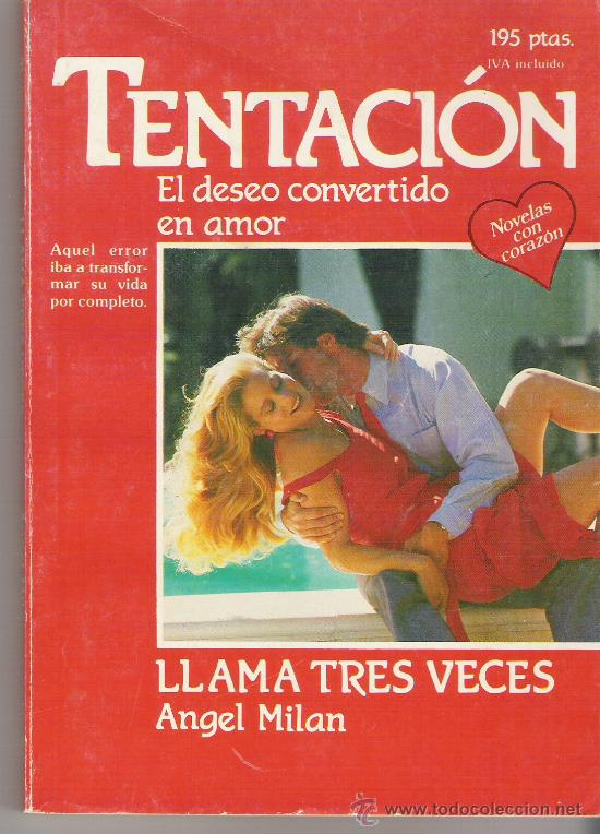 NOVELAS DE AMOR--TENTACION---LLAMA TRES VECES---AUTOR ANGEL MILAN (Libros de Segunda Mano - Bellas artes, ocio y coleccionismo - Otros)