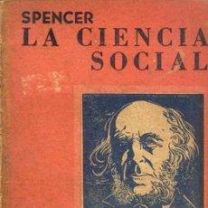 Libros de segunda mano: SPENCER LA CIENCIA SOCIAL. Lote 23177188