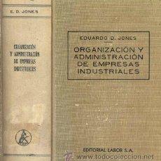 Libros de segunda mano: ORGANIZACIÓN Y ADMINISTRACION DE EMPRESAS INDUSTRIALES. Lote 26056579
