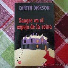 Libros de segunda mano: SANGRE EN EL ESPEJO DE LA REINA (POR CARTER DICKSON ) ¡MUY BUEN ESTADO! PUNTO DE LECTURA 2005. Lote 27085984