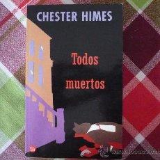 Libros de segunda mano: TODOS MUERTOS (POR CHESTER HIMES ) ¡BUEN ESTADO! PUNTO DE LECTURA 2005. Lote 27085986