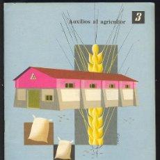 Libros de segunda mano: SERVICIO NACIONAL DEL TRIGO. AUXILIOS AL AGRICULTOR - 3. 32 PAG. 7´5 X 10´5 CM.. Lote 16802450