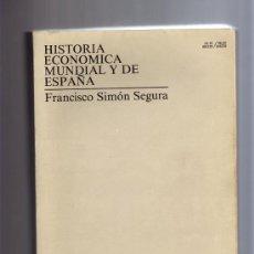 Libros de segunda mano: UNED - HISTORIA DE ECONOMÍA MUNDIAL Y DE ESPAÑA (FRANCISCO SIMÓN SEGURA).. Lote 9482884