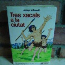 Libros de segunda mano: TRES XACALS A LA CIUTAT JOSEP VALLVERDU EDICIONES LA GALERA. Lote 9489948