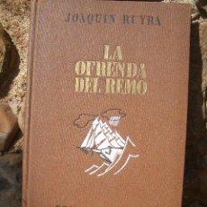 Livres d'occasion: JOAQUIN RUYRA: LA OFRENDA DEL REMO, ED.APOLO 1940. Lote 21774436